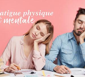 Fatigue physique et mentale_Finale
